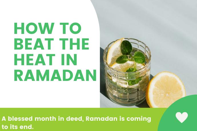 how to beat the heat in Ramadan